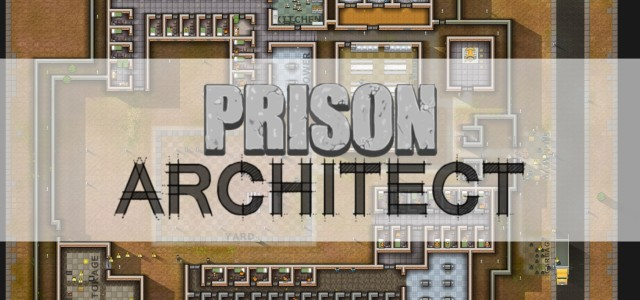 Prison Architect – PC (Alpha Release)
