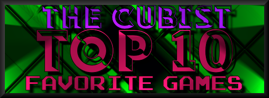 Top 10 Favorite Games – The Cubist