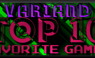 Variand's Top 10 Games