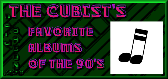 The Cubist's Favorite Albums of the 90's
