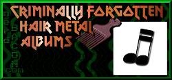 Criminally Forgotten Hair Metal Albums
