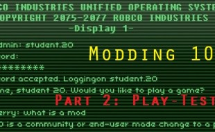 Part 2: Modding 101: So, you play-tested this before release, right?