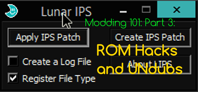 Part 3: Modding 101: ROM Hacking