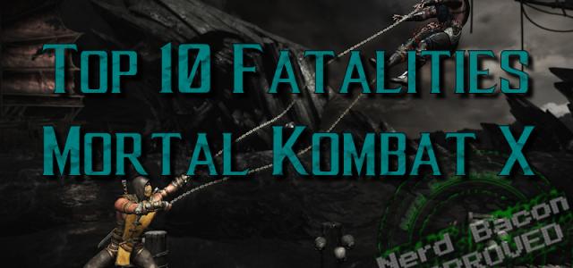 Top 10 Mortal Kombat X Fatalities (with VIDEO)