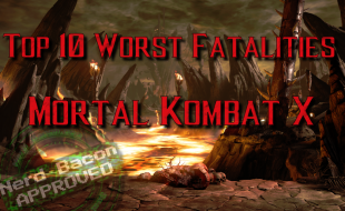Top 10 Worst Mortal Kombat X Fatalities (with VIDEO)