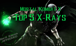 Top 5 Mortal Kombat X X-ray Moves (with Video)