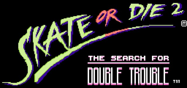 Skate Or Die 2 – Nintendo Entertainment System (NES)