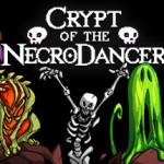 Crypt of the Necrodancer – PC