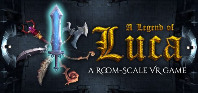 A Legend of Luca – PC – HTC Vive