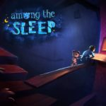 Among the Sleep – PS4