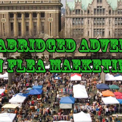 The Unabridged Adventures in Flea Marketing: Volume V