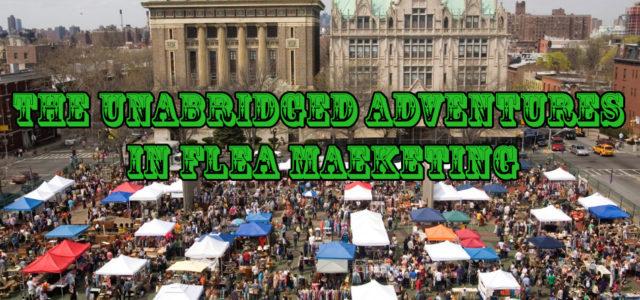 The Unabridged Adventures in Flea Marketing: Volume III