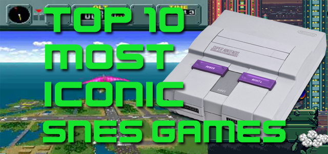 Top 10 Most Iconic SNES Games of All Time