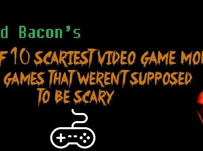 Nerd Bacon's List of 10 Scariest Video Game Moments From Games That Weren't Supposed to be Scary