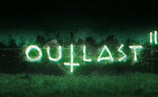 Outlast 2: Demo Impressions
