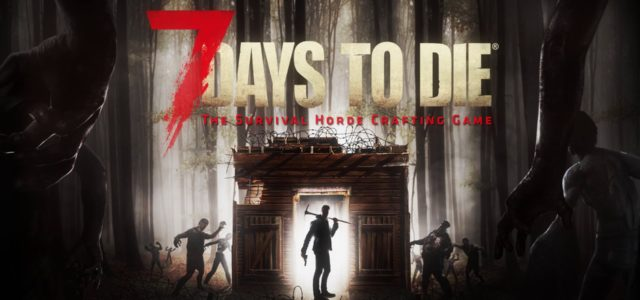 7 Days to Die – Xbox One
