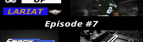 THE LEVEL UP LARIAT SHOW! EPISODE 7!